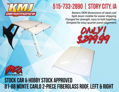 Body Components - Body Panels, Nose Pieces & Components - KMJ Performance Parts - IMCA Approved 81-88 Monte Carlo Fiberglass Roof and Pillars